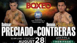 Belmar Preciado vs Dennis Contreras Weights - boxen247.com