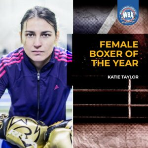 If 2020 had a great female boxing protagonist, it was undoubtedly Katie Taylor. The Irish lady showed that she is still at the top of the pund for pound lists by her two title defenses of her championships and that is why she has been named Female Boxer of the Year by the World Boxing Association (WBA).  In August, Taylor had a great moment when she fought against Belgian warrior Delfine Persoon. After a long period of inactivity (she hadn't fought since November 2019), the former Olympic medalist was back in action at the Brentwood Matchroom Camp for a rematch with the toughest opponent she had ever had in her career. It was another fierce fight but she was able to come out with her hands up having defeated her a second time to retain her 135-pound WBA, WBC, FIB and WBO crowns.  But the 34-year-old fighter's actions didn't stop there. In November she returned to Wembley and retained the titles by defeating Spain's Miriam Gutierrez by unanimous decision in another clash of talent.  Taylor started out as a professional in 2016, making her debut with a three-round technical knockout victory over Karina Kopinska, and by the same year, in her fifth fight, she had already won the WBA's International belt.  Katie started boxing as a child with her father Peter Taylor, who was an outstanding light heavyweight fighter in the 1980s. However, in Ireland the practice of boxing was limited for women so little Katie turned to soccer as well. In 2001 she made the first female fight in Irish territory while she was part of the national soccer team, where she played 11 games between 2006 and 2009, years in which she had already become European champion as an amateur boxer.  Taylor has also been honored with a film: KATIE, a documentary film directed by Ross Whitaker.  Katie is a warrior and one of the most impressive talents to ever step into a boxing ring. The WBA is pleased that Katie's first world championship belt was with the pioneer organization and that she is still a champi