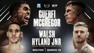 Karim Guerfi vs Lee McGregor & Liam Walsh vs Paul Hyland Jnr March 19   Boxen247.com