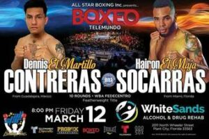 Dennis Contreras vs. Hairon Socarras Fight Card Weights From Florida | Boxen247.com
