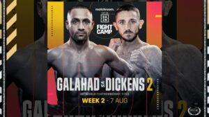 Dickens vs. Galahad 2 & MTK stars on different weeks at Fight Camp | Boxen247.com