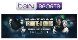 beIN SPORTS inks deal for Undercard Bouts for Tribute to the Kings | Boxen247.com