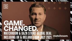 DAZN & Matchroom Strike Game-Changing 5 Year Global Deal - FULL Info | Boxen247.com